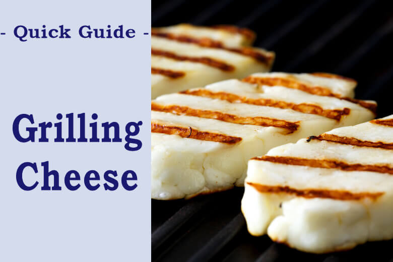 Opening picture of quick guide to grilling cheese
